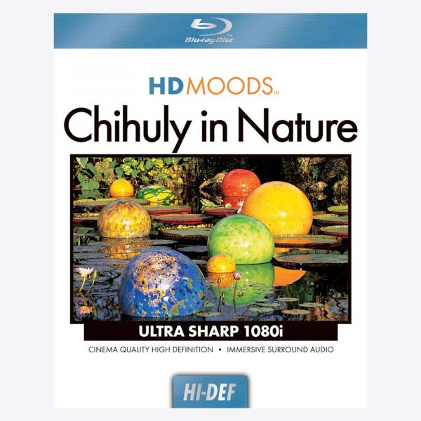 HD Moods Chihuly in Nature Blu-Ray