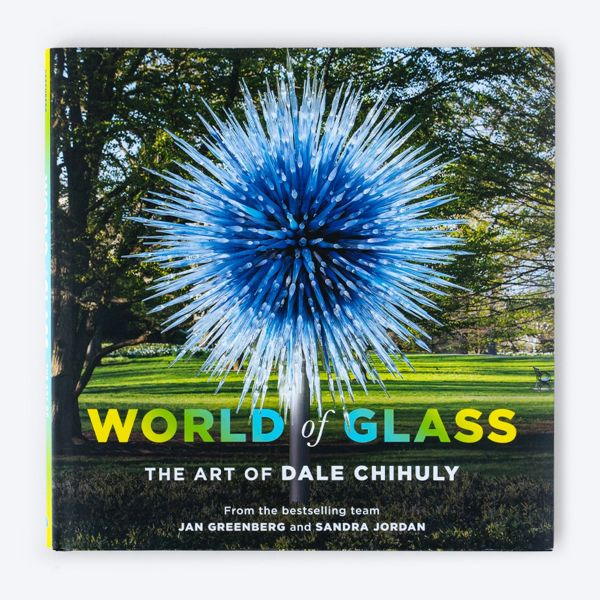 World of Glass: The Art of Dale Chihuly