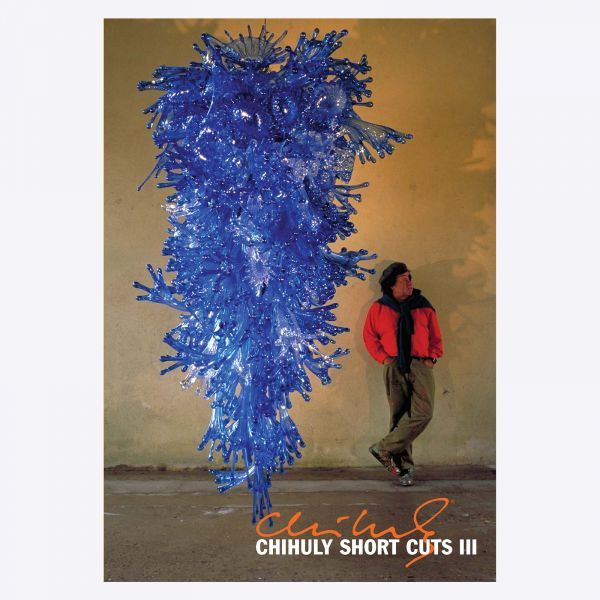 Chihuly Short Cuts III DVD
